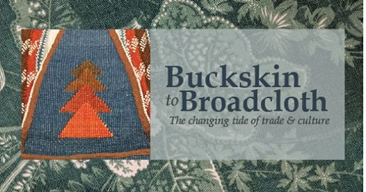 Buckskin to Broadcloth Exhibit